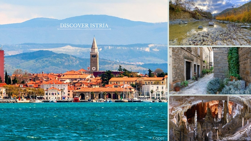 Collage of images from the Istrian region. On the left, the biggest one depicts the city of Koper; on the right, up to down, Dragonja river and its untouched nature, an alley in Grožnjan and Postumia Cave.
