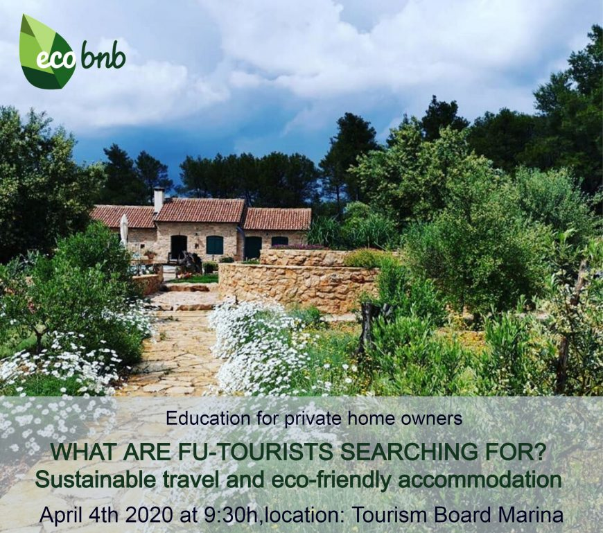 What are Fu-Tourist Searching For?Sustainable travel and eco-friendly accommodations 4 Aprile 2020, 9.30 Tourism Board Marina (Croazia)